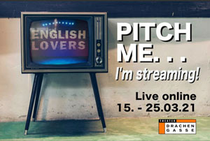 ENGLISH LOVERS - PITCH ME ... I'M STREAMING 15., 16., 17., 19., 20., 23., 24., 25. März 2021 um 20 Uhr